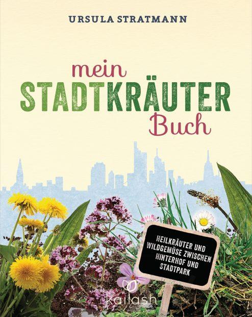 Mein Stadt-Kraeuter-Buch von Ursula Stratmann
